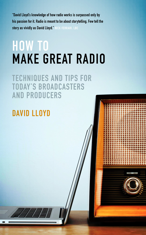 How to make great radio - David LLoyd