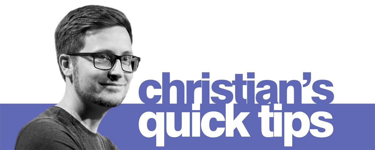 Christian's quick tips banner